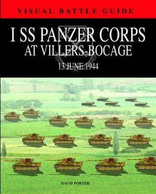 1st Ss Panzer Corps at Villers-Bocage: 13th July 1944 (Hardback)