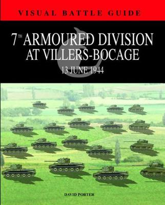 7th Armoured Division at Villers-Bocage: 13th July 1944 (Hardback)