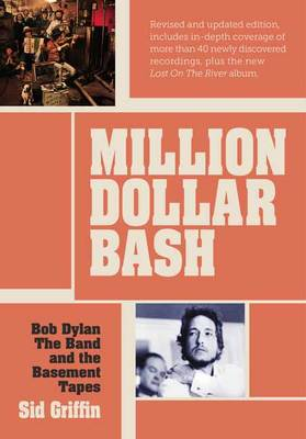 Million Dollar bash: Bob Dylan, the Band, and the Basement Tapes (Paperback)