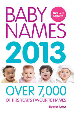 Baby Names 2013: Over 7,000 of This Year's Favourite Names (Paperback)