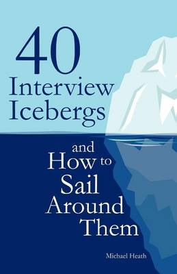 40 Interview Icebergs and How to Sail Around Them (Paperback)