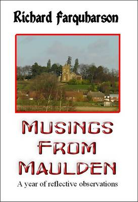 Musings from Maulden: A Year of Reflective Observations (Paperback)