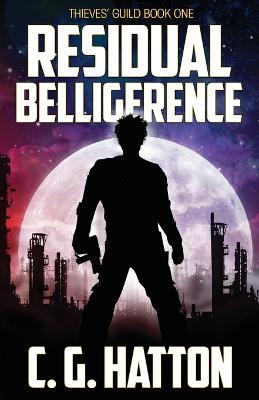 Residual Belligerence - Thieves' Guild Bk. 1 (Paperback)