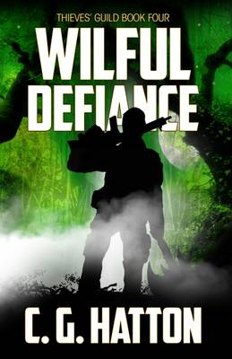 Wilful Defiance: Book 4: Thieves' Guild (Paperback)
