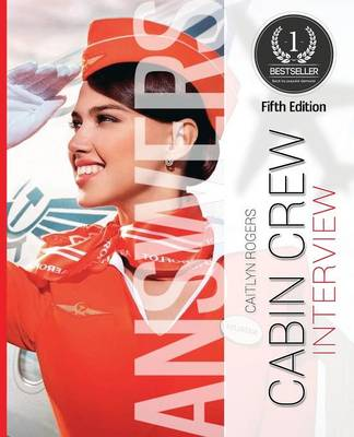 Cabin Crew Interview Answers Made Easy: Create Inspiring Answers to the Toughest Questions (Paperback)