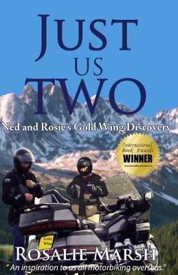 Just Us Two: Ned and Rosie's Gold Wing Discovery - Just Us Two Travel 1 (Hardback)