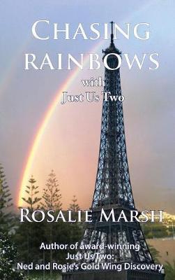 Chasing Rainbows - Just Us Two Travel 2 (Hardback)