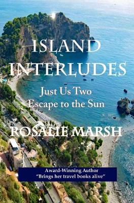 Island Interludes: Just Us Two Escape to the Sun - Just Us Two Travel 4 (Hardback)