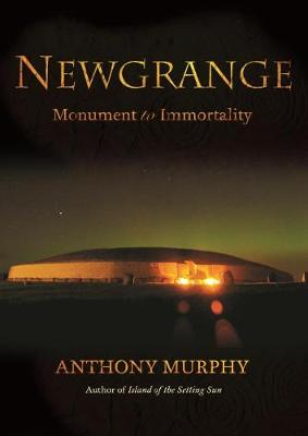 Newgrange: Monument to Immortality (Paperback)