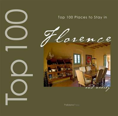 Top 100 Places to Stay in Florence and Nearby - Ovidio's Selection (Paperback)