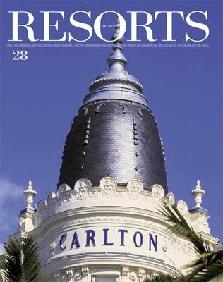 Resorts 28: The World's Most Exclusive Destinations - Resorts Magazine (Paperback)