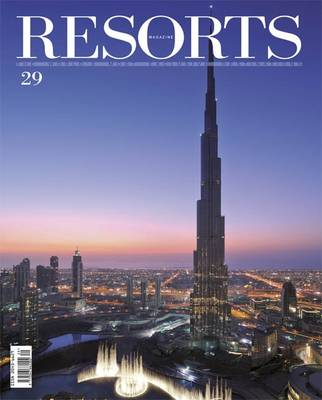 Resorts 29: The World's Most Exclusive Destinations - Resorts Magazine 29 (Paperback)