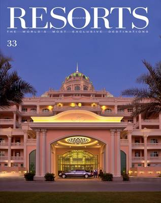 Resorts 33: The World's Most Exclusive Destinations - Resorts Magazine 33 (Paperback)