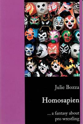 Homosapien: A Fantasy About Pro Wrestling (Paperback)