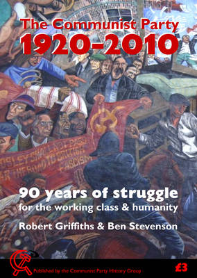 90 Years of Struggle - For the Working Class & Humanity: The Communist Party, 1920-2010 (Paperback)