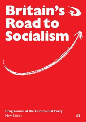 Britain's Road to Socialism: Programme of the Communist Party