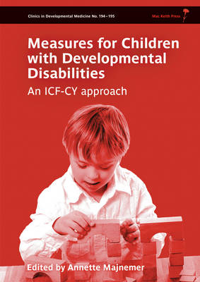Measures for Children with Developmental Disability Framed by the ICF-CY - Clinics in Developmental Medicine (Hardback)