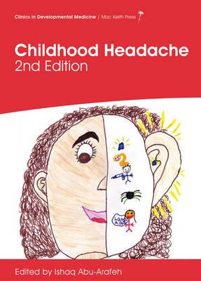Childhood Headache, 2nd Edition - Clinics in Developmental Medicine (Hardback)