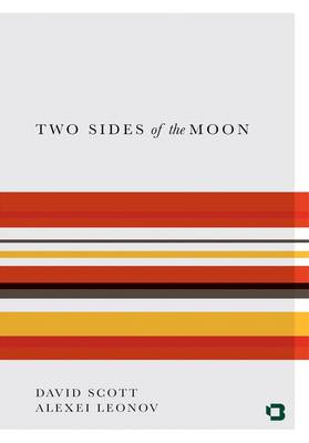 Two Sides of the Moon: Our Story of the Cold War Space Race (Paperback)