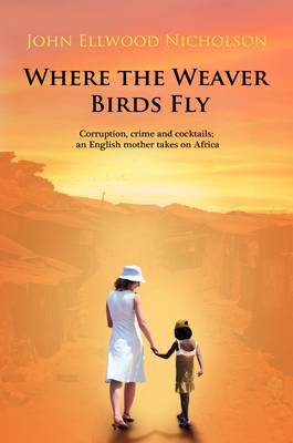 Where the Weaver Birds Fly (Paperback)