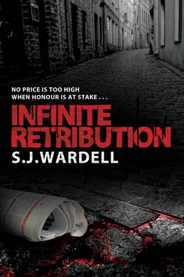 Infinite Retribution: No Price is Too High When Honour is at Stake (Paperback)