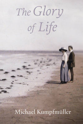 The Glory of Life: A Novel (Paperback)