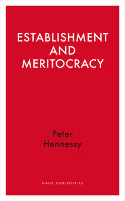 Establishment and Meritocracy - Haus Curiosities (Paperback)