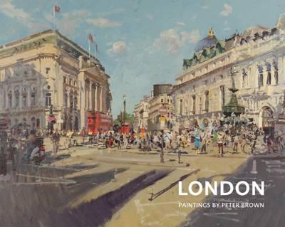 London: Paintings by Peter Brown (Hardback)