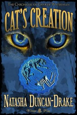 Cat's Creation - The Chronicles of Charlie Waterman 2 (Paperback)