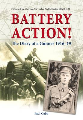 Battery Action!: The Diary of a Gunner 1916-19 (Paperback)