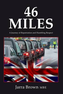 46 Miles: A Journey of Repatriation and Humbling Respect (Hardback)