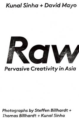Raw: Pervasive Creativity in Asia (Paperback)