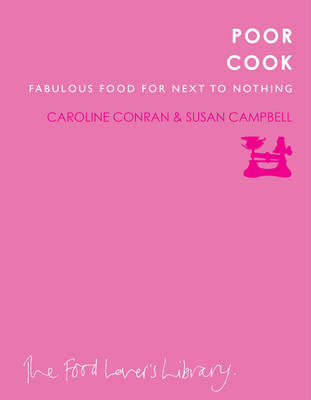 Poor Cook: Fabulous Food for Next to Nothing (Paperback)