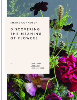 Discovering the Meaning of Flowers: Love Found Love Lost Love Restored (Hardback)