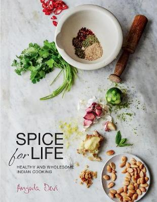 Spice for Life: Healthy and Wholesome Indian Cooking (Hardback)