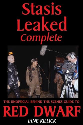 Stasis Leaked Complete: The Unofficial Behind the Scenes Guide to Red Dwarf (Paperback)
