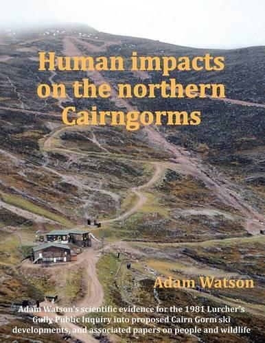 Human Impacts on the Northern Cairngorms (Paperback)