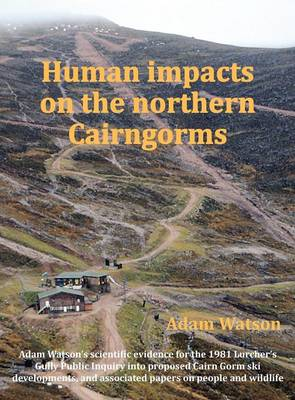 Human Impacts on the Northern Cairngorms (Hardback)