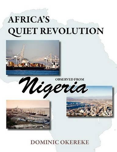 Africa's Quiet Revolution Observed from Nigeria (Paperback)