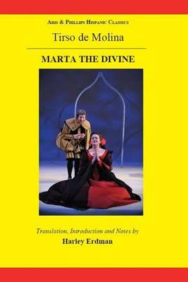 Tirso de Molina: Marta the Divine - Aris & Phillips Hispanic Classics (Hardback)