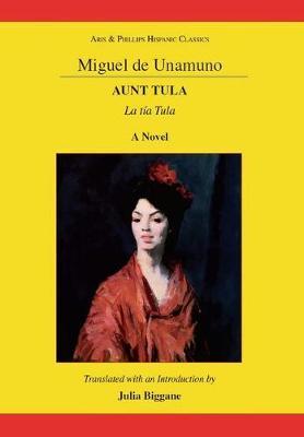 Unamuno: Aunt Tula - Aris & Phillips Hispanic Classics (Hardback)