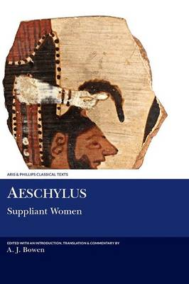 Aeschylus: Suppliant Women - Aris & Phillips Classical Texts (Paperback)