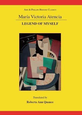 Maria Victoria Atencia: Legend of Myself - Aris & Phillips Hispanic Classics (Paperback)