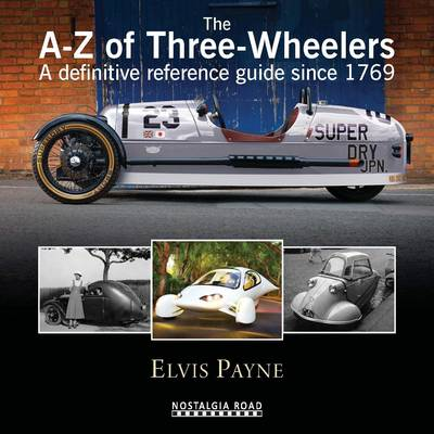 The A-Z of Three-wheelers: A Definitive Reference Guide Since 1769 (Hardback)
