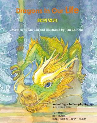 Dragons in Our Life - Animal Signs in Everyday Chinese Sayings (Hardback)