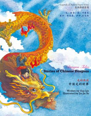The Dragon Tales: The Chinese Dragons - Legends of Animal Signs Series (Hardback)