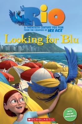 Rio: Looking for Blu - Popcorn Readers (Paperback)