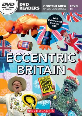 Eccentric Britain - Reader with DVD - Level B1 (1,500 headwords ) - Cultural Studies