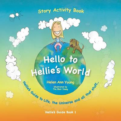 Hellie's World: Hellie's Guide to Life, the Universe and All That Stuff (Paperback)