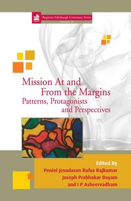 Mission at and from the Margins: 19: Patterns, Protagonists and Perspectives - Edinburgh Centenary Series 19 (Hardback)